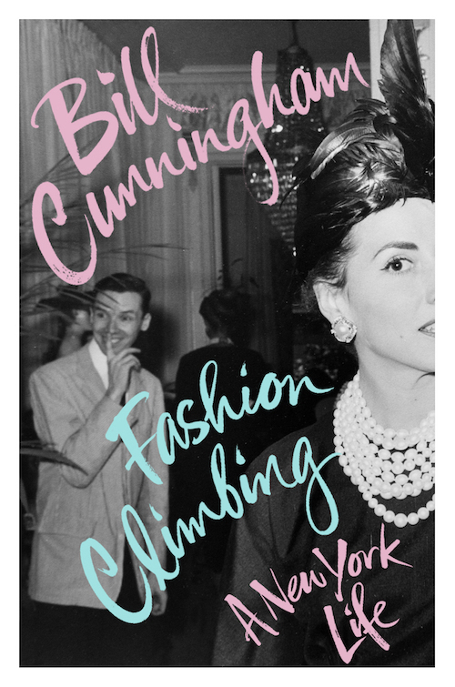 Bill Cunningham Fashion Climbing Autobiography Fashion Book